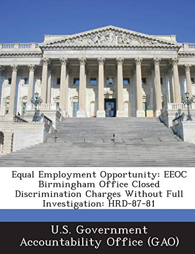 9781287155973: Equal Employment Opportunity: EEOC Birmingham Office Closed Discrimination Charges Without Full Investigation: HRD-87-81