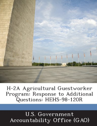 9781287169574: H-2a Agricultural Guestworker Program: Response to Additional Questions: Hehs-98-120r