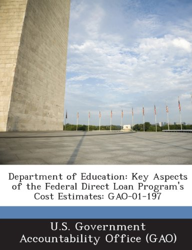9781287177043: Department of Education: Key Aspects of the Federal Direct Loan Program's Cost Estimates: Gao-01-197