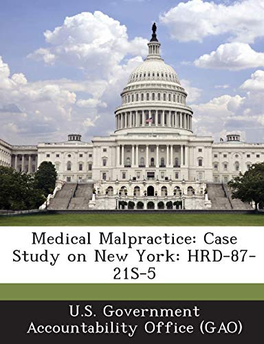 9781287181774: Medical Malpractice: Case Study on New York: HRD-87-21S-5