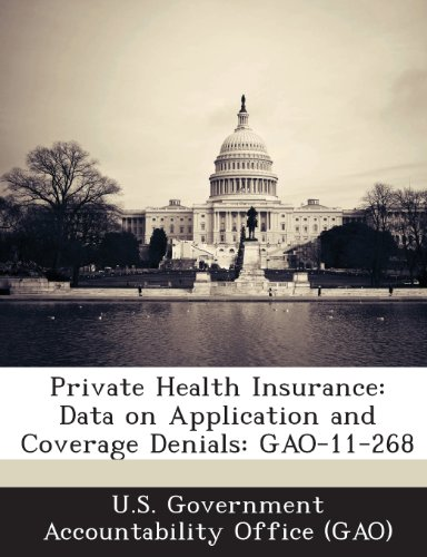 9781287209379: Private Health Insurance: Data on Application and Coverage Denials: Gao-11-268