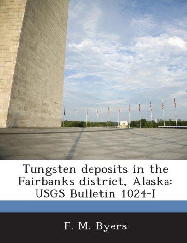 9781287213451: Tungsten Deposits in the Fairbanks District, Alaska: Usgs Bulletin 1024-I