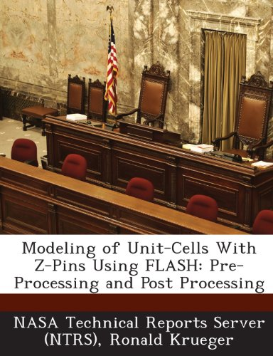 9781287247142: Modeling of Unit-Cells with Z-Pins Using Flash: Pre-Processing and Post Processing