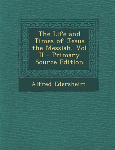 9781287261575: The Life and Times of Jesus the Messiah, Vol II