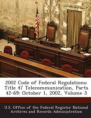 2002 Code of Federal Regulations: Title 47 Telecommunication, Parts 42-69: October 1, 2002, Volume ...