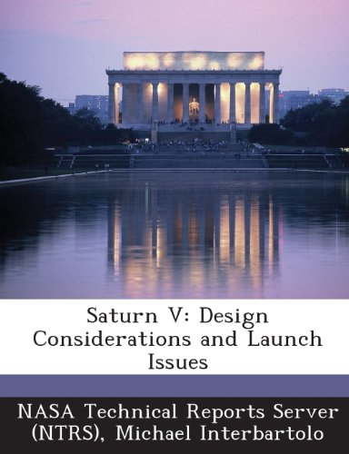 9781287269397: Saturn V: Design Considerations and Launch Issues