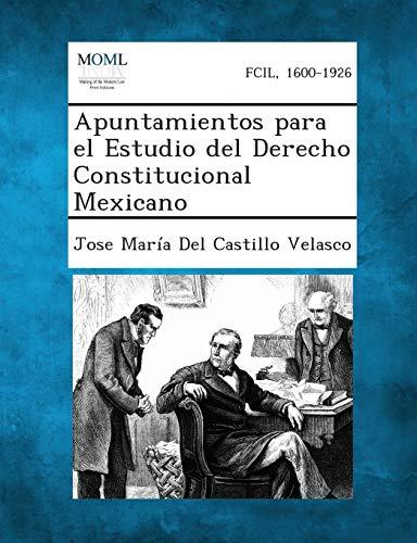 Apuntamientos Para El Estudio del Derecho Constitucional: Jose Maria Del