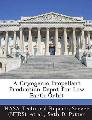 9781287286929: A Cryogenic Propellant Production Depot for Low Earth Orbit