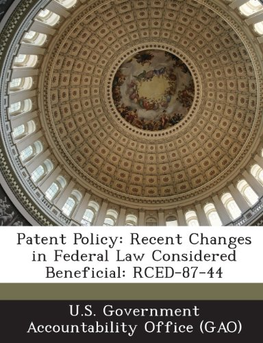 9781287292241: Patent Policy: Recent Changes in Federal Law Considered Beneficial: Rced-87-44