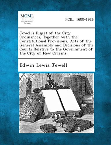 9781287334705: Jewell's Digest of the City Ordinances, Together with the Constitutional Provisions, Acts of the General Assembly and Decisions of the Courts Relative