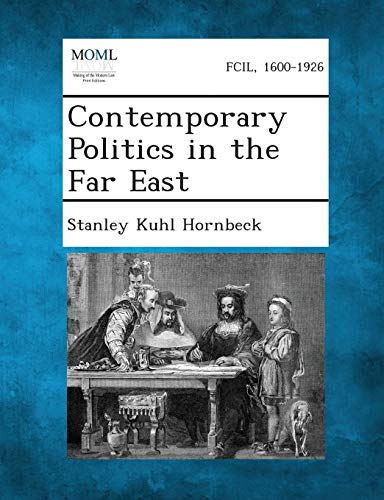 Contemporary Politics in the Far East: Stanley Kuhl Hornbeck
