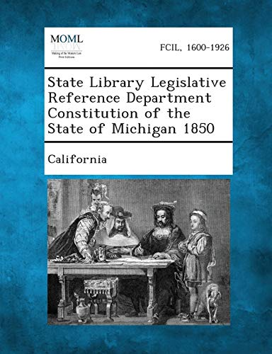 State Library Legislative Reference Department Constitution of the State of Michigan 1850