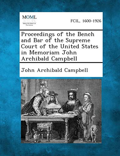9781287345466: Proceedings of the Bench and Bar of the Supreme Court of the United States in Memoriam John Archibald Campbell