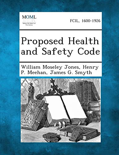 Proposed Health and Safety Code (Paperback): William Moseley Jones,