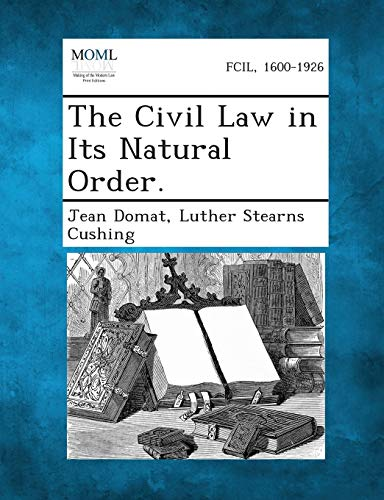 9781287347385: The Civil Law in Its Natural Order.