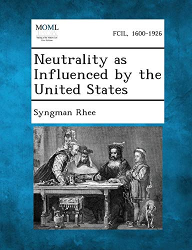 9781287349051: Neutrality as Influenced by the United States