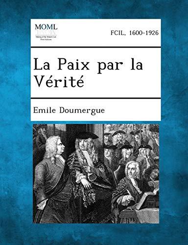 9781287351580: La Paix Par La Verite (French Edition)