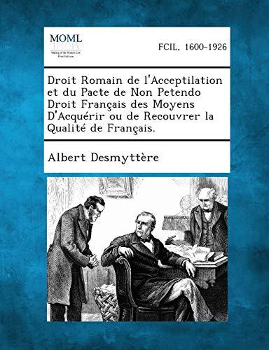 Droit Romain de LAcceptilation Et Du Pacte de Non Petendo Droit Francais Des Moyens DAcquerir Ou de...