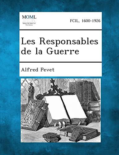 Les Responsables de La Guerre: Alfred Pevet