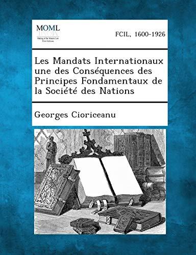 9781287352907: Les Mandats Internationaux Une Des Consequences Des Principes Fondamentaux de La Societe Des Nations