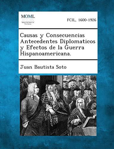 9781287354871: Causas y Consecuencias Antecedentes Diplomaticos y Efectos de La Guerra Hispanoamericana. (Spanish Edition)