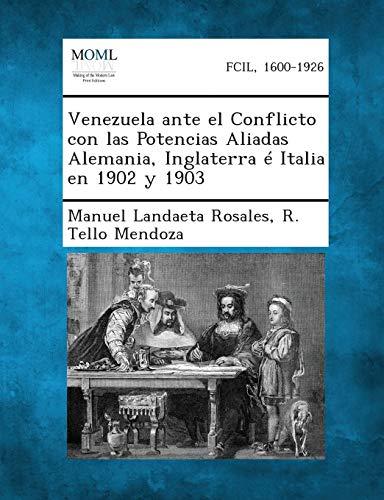 9781287355601: Venezuela Ante El Conflicto Con Las Potencias Aliadas Alemania, Inglaterra E Italia En 1902 y 1903 (Spanish Edition)