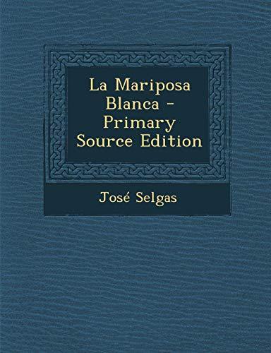 9781287355878: La Mariposa Blanca