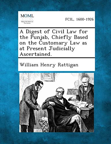 A Digest of Civil Law for the: William Henry Rattigan
