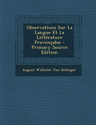 9781287360384: Observations Sur La Langue Et La Litterature Provencales (French Edition)