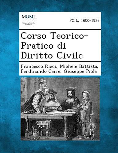 Corso Teorico-Pratico Di Diritto Civile: Francesco Ricci