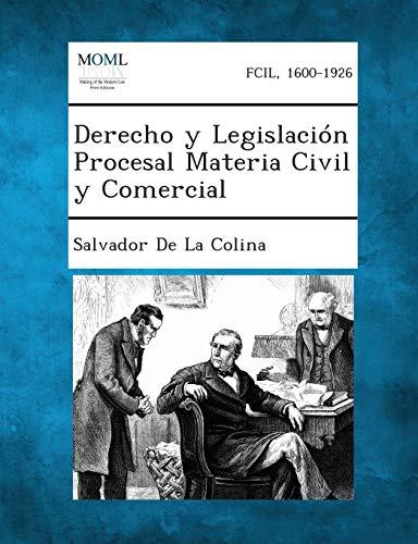 Derecho y Legislacion Procesal Materia Civil y: Salvador De La