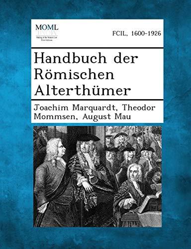 Handbuch Der Romischen Alterthumer: Theodor Mommsen