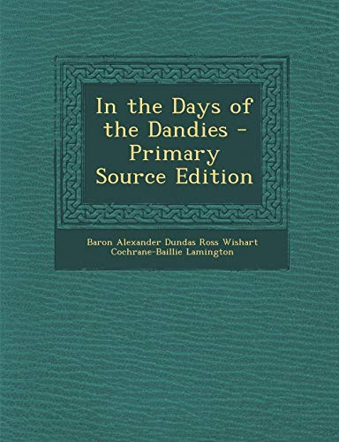 9781287363989: In the Days of the Dandies