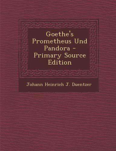 9781287367642: Goethe's Prometheus Und Pandora - Primary Source Edition (Czech Edition)