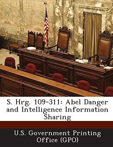 9781287374602: S. Hrg. 109-311: Abel Danger and Intelligence Information Sharing
