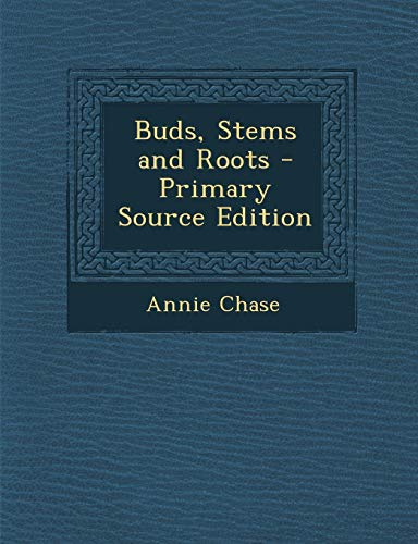 9781287382362: Buds, Stems and Roots - Primary Source Edition