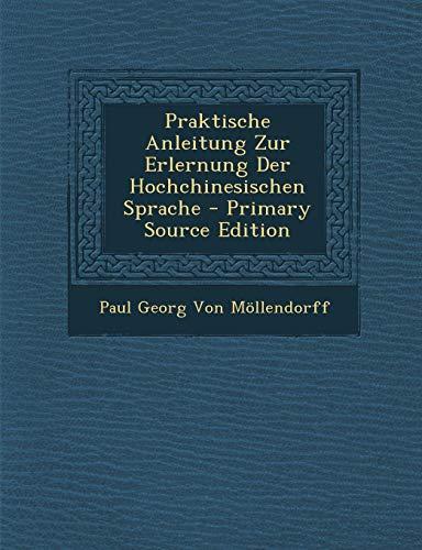 9781287382485: Praktische Anleitung Zur Erlernung Der Hochchinesischen Sprache (German Edition)