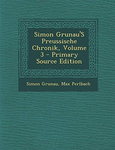 9781287384779: Simon Grunau's Preussische Chronik, Volume 3 (German Edition)