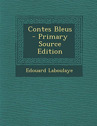 9781287384908: Contes Bleus - Primary Source Edition (French Edition)