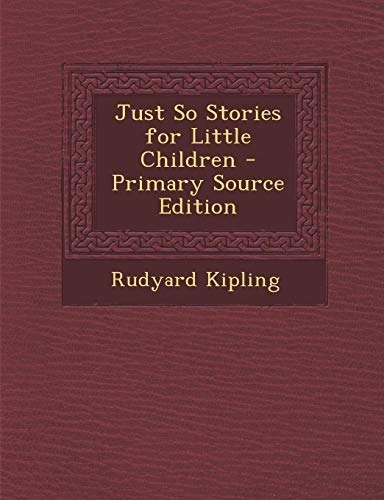 9781287390367: Just So Stories for Little Children