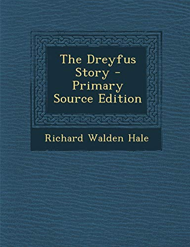 9781287390930: The Dreyfus Story - Primary Source Edition