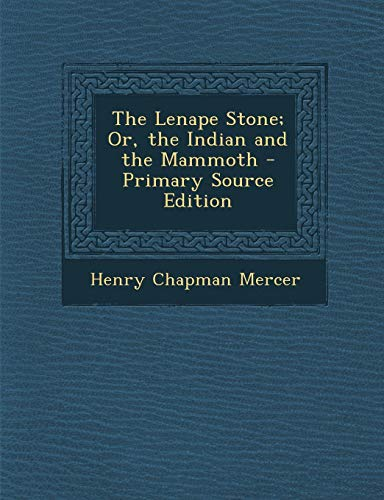 9781287392613: The Lenape Stone; Or, the Indian and the Mammoth - Primary Source Edition