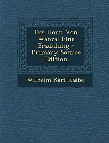 9781287392781: Das Horn Von Wanza: Eine Erzahlung