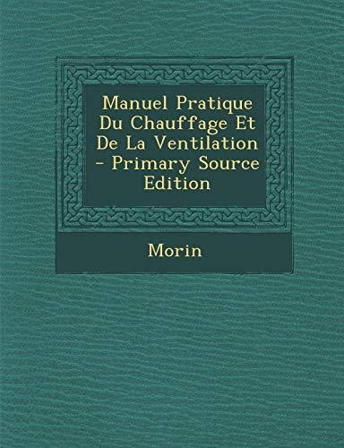 9781287397946: Manuel Pratique Du Chauffage Et de La Ventilation
