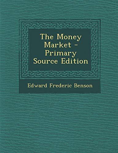 Money Market (Paperback): Edward Frederic Benson