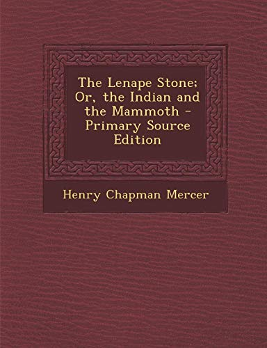 9781287401773: The Lenape Stone; Or, the Indian and the Mammoth - Primary Source Edition