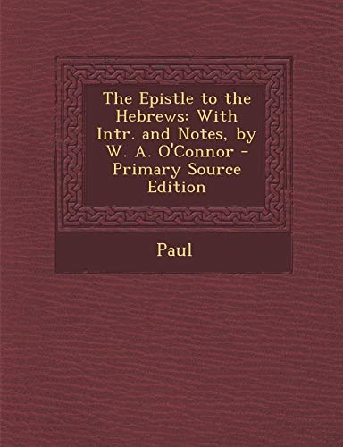 9781287403234: Epistle to the Hebrews: With Intr. and Notes, by W. A. O'Connor