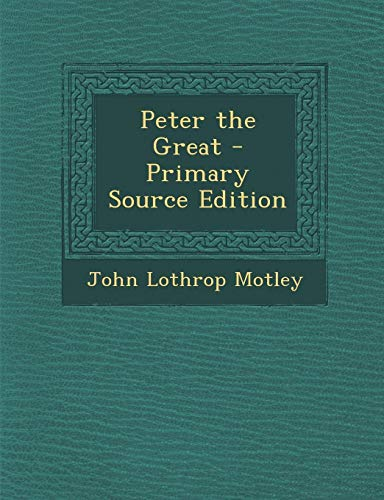 9781287406112: Peter the Great - Primary Source Edition