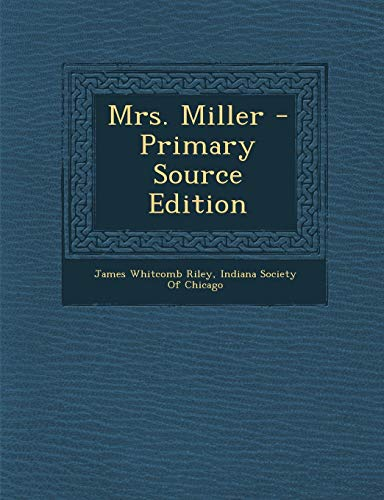 9781287408123: Mrs. Miller - Primary Source Edition