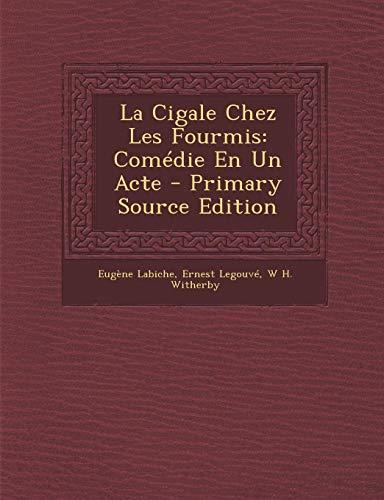 9781287413875: La Cigale Chez Les Fourmis: Comedie En Un Acte (French Edition)